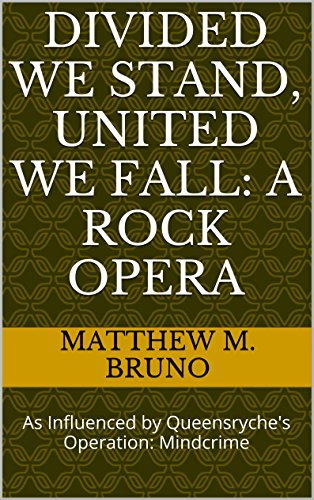 Divided We Stand, United we Fall: A Rock Opera: As Influenced by Queensryche's Operation: Mindcrime