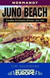 Normandy - Juno Beach: Canadian 3rd Infantry Division (Battleground Europe)