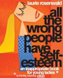 All the Wrong People Have Self-Esteem, Laurie Rosenwald, 1599902400