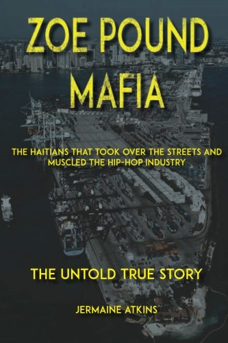 Zoe Pound Mafia: The Haitians That Took Over the Streets and Muscled the Hip-Hop Industry