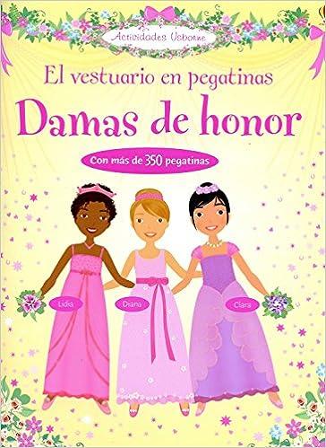 8967b97cd8a8 Vestuario en pegatinas, el - damas de honor Actividades usborne: Amazon.es:  Lucy Bowman, Lynda (il.) Calvert-Weyant: Libros