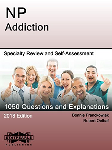 (NP Addiction: Specialty Review and Self-Assessment (StatPearls Review Series Book 291))