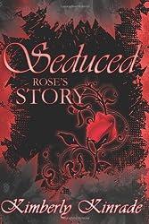 Seduced: Rose's Story (Seduced Saga Books 1-3)