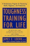 Toughness Training for Life, James E. Loehr, 0452272432