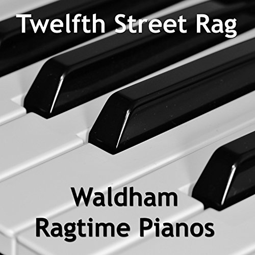 Twelfth Street Rag (12th Street Rag)