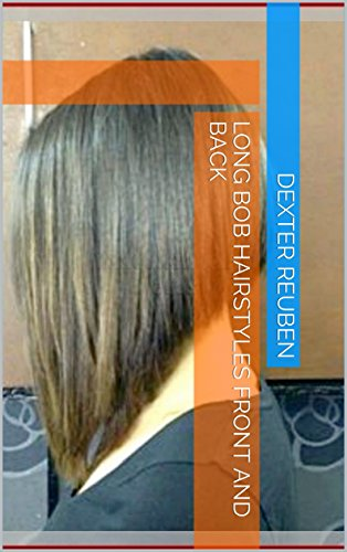 Long Bob Hairstyles Front And Back Kindle Edition By Dexter Reuben
