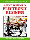 Agent Systems in Electronic Business, Soe-Tsyr Yuan and Eldon Y. Li, 1599045885