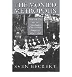 img - for [(The Monied Metropolis: New York City and the Consolidation of the American Bourgeoisie, 1850-1896 )] [Author: Sven Beckert] [Mar-2010] book / textbook / text book