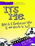 It's Me - How Do I Embrace Who I Was Made to Be?, Thomas Nelson Publishing Staff and Nicole Johnson, 1418546283