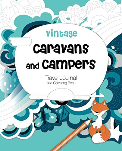 Vintage Caravans and Campers: Travel Journal and Colouring Book