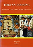 Tibetan Cooking: Food & Cookery of the Mysterious & One Time Forbidden Land