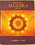 Beginning Algebra, R. David Gustafson and Peter D. Frisk, 0495318957
