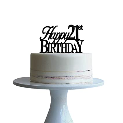 Happy 21st Birthday Cake Topper For Party Decor Black Acrylic Btsond