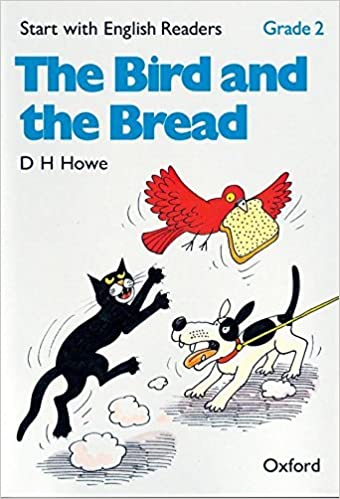 Start with English Readers: Grade 2: The Bird and the Bread: Bird and the Bread Grade 2 by D. H. Howe (1983-10-13)