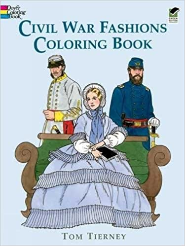 Civil War Fashions Coloring Book Dover Fashion Tom Tierney 9780486296791 Amazon Books