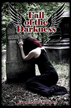 Fall of the Darkness (The Dark Angel Trilogy Book 3) by [Brearley, Pixie]