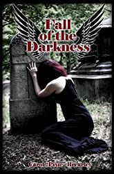 Fall of the Darkness (The Dark Angel Trilogy Book 3)