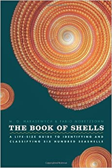 The Book Of Shells: A Life-Size Guide To Identifying And Classifying Six Hundred Seashells Books Pdf File