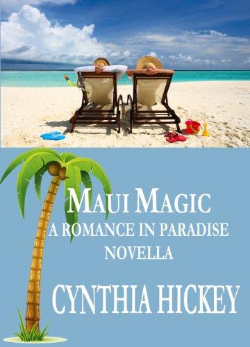 Maui Magic, contemporary romance short story (Romance in Paradise Novella Book 1)