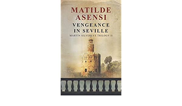 Vengeance in Seville: Martin Silvereye Trilogy II (English Edition ...