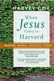 When Jesus Came to Harvard, Harvey Cox, 061871054X