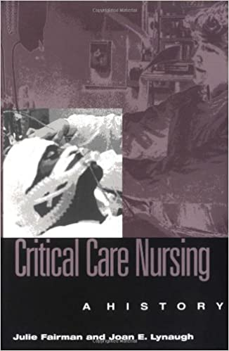 Critical Care Nursing: A History (Studies in Health, Illness