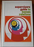 Supervisors Guide to Human Relations, Earle S. Hanneford, 0879120770