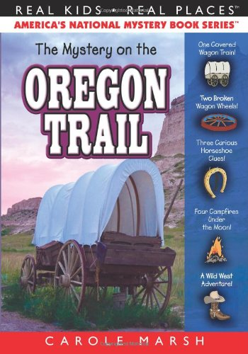 The Mystery on the Oregon Trail (33) (Real Kids Real Places)