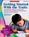 Writing Lessons, Activities, Scoring Guides, and More for Successfully Launching Trait-Based Instruction in Your Classroom, Ruth Culham and Raymond Coutu, 0545111900