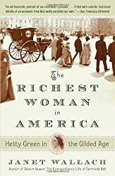 The Richest Woman in America: Hetty Green in the Gilded Age by Wallach, Janet Reprint edition (2013) Paperback