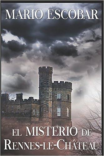 El misterio de Rennes-le-Château: El secreto oculto de los merovingios (Spanish Edition): Mario Escobar: 9781521367308: Amazon.com: Books