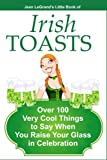 img - for IRISH TOASTS - Over 100 Very Cool Things to Say When You Raise Your Glass in Celebration book / textbook / text book