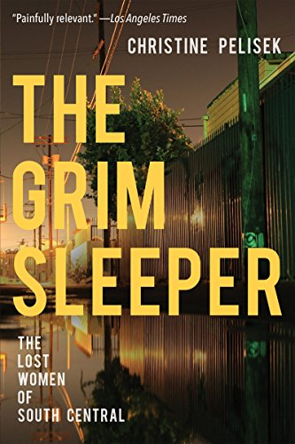 Amazon the grim sleeper the lost women of south central ebook the grim sleeper the lost women of south central by pelisek christine fandeluxe Image collections