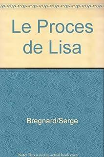 Le procès de Lisa : roman, Bregnard, Serge