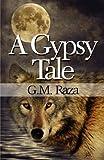 A Gypsy Tale, G. M. Raza, 1451233361
