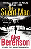 Front cover for the book The Silent Man by Alex Berenson