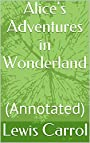 Alice's Adventures in Wonderland: (Annotated)
