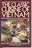 The Classic Cuisine of Vietnam (Plume)