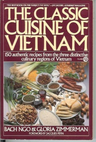 The Classic Cuisine of Vietnam (Plume) by Bach Ngo, Gloria Zimmerman