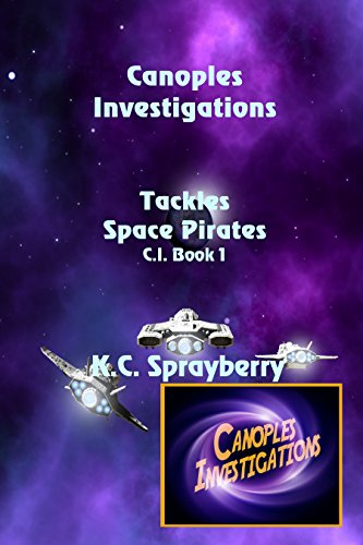 Canoples Investigation Tackles Space Pirates (C.I. Book 1) by [Sprayberry, K.C.]