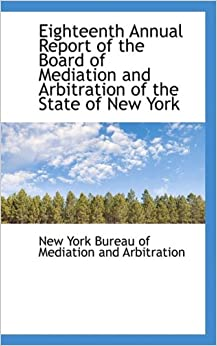 Book Eighteenth Annual Report of the Board of Mediation and Arbitration of the State of New York