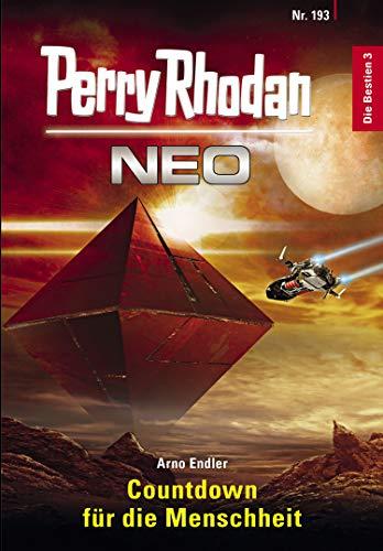 Perry Rhodan Neo 193: Countdown für die Menschheit (German Edition) by [Endler, Arno]