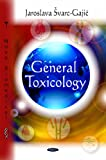 General Toxicology, Jaroslava Evarc-Gajiu, 1607410222