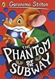 The Phantom of the Subway (Geronimo Stilton)