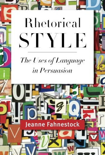 Rhetorical Style: The Uses of Language in Persuasion by Oxford University Press