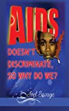 AIDS Doesn't Discriminate, So Why Do We?, Joel Savage, 1621372936