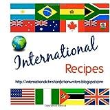 img - for International Recipes: http://internationalchristianfictionwriters.blogspot.com book / textbook / text book