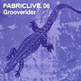 FABRICLIVE06: Grooverider