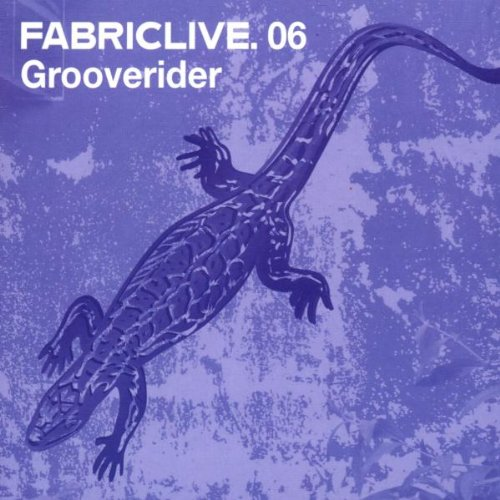 FabricLive 06: Grooverider by Fabric