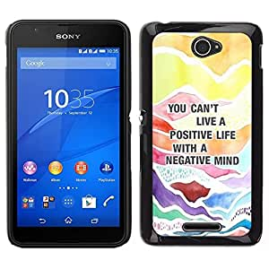 // PHONE CASE GIFT // Duro Estuche protector PC Cáscara Plástico Carcasa Funda Hard Protective Case for Sony Xperia E4 / Positive Quote Advice Text /